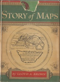 Lloyd Brown.  The Story of Maps.  First edition.